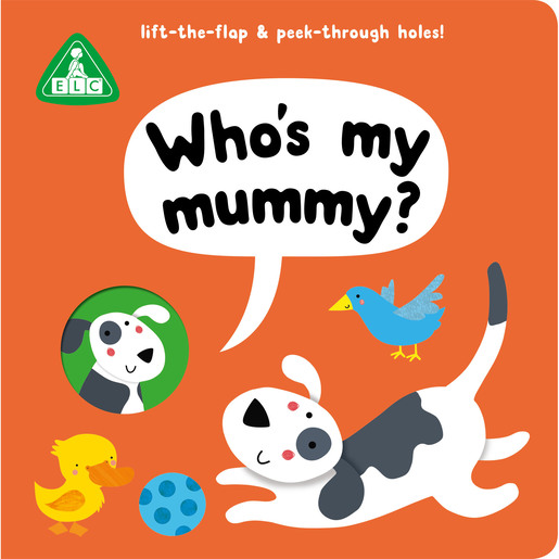 Early Learning Centre Peep Through Book: Who's My Mummy?