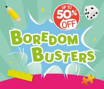 Boredom Busters - Up To 50% Off!