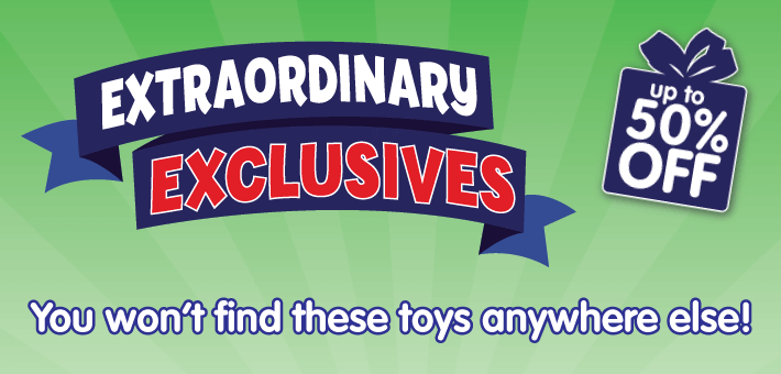 Extraordinary Exclusive toys